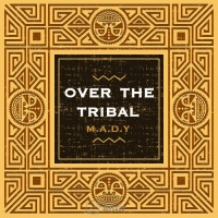 Mady Over On The Tribal