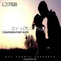 Dj Bazooka Feat Kate By Your Side