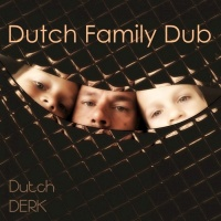 Dutch Derk Dutch Family Dub