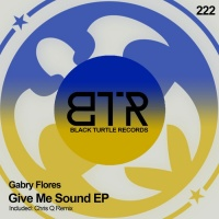Gabry Flores Give Me Sound EP