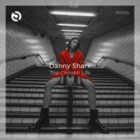 Danny Shark The Chosen Life