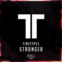 Firetypez Stronger