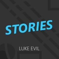 Luke Evil Stories