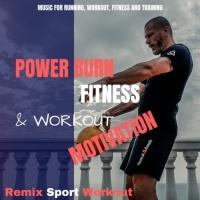 Remix Sport Workout Power Burn Fitness & Workout Motivation