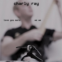 Charly Ray Love You More