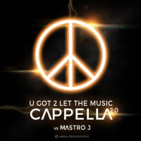 Cappella 2.0 U Got 2 Let The Music