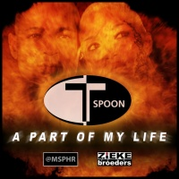 T-Spoon A Part Of My Life 2018