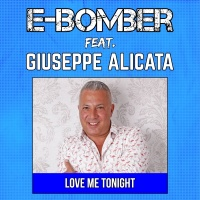 E-Bomber feat. Giuseppe Alicata Love Me Tonight