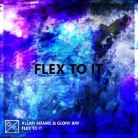 Allan Adams & Glory Bay Flex To It