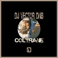 Dj Vector Dnb Coltrane