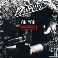 Brutality On You Remixes