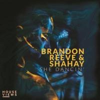 Brandon Reeve & Shahay She Dancin\'