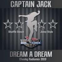 Captain Jack Dream A Dream (Cheeky Radiomix 2019)