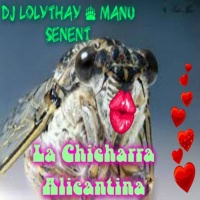 Manu Senent With Dj Lolythay La Chicharra Alicantina