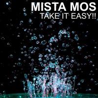 Mista Mos Take It Easy!!