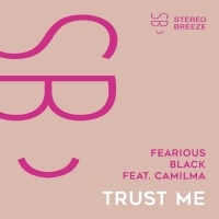Fearious Black Feat Camilma Trust Me