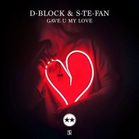 D-block & S-te-fan Gave U My Love