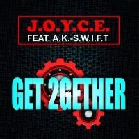 J.O.Y.C.E. feat. A.K.-S.W.I.F.T Get 2gether