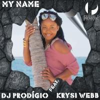 Dj Prodigio Feat Krysi Webb My Name