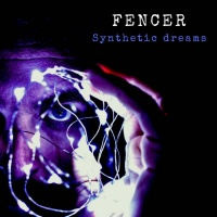 Fencer Synthetic Dreams