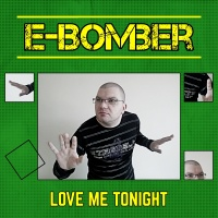 E-Bomber Love Me Tonight