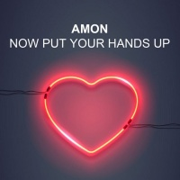 Amon Now Put Your Hands Up