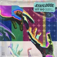 Stayloose Feat Andrew Paley Let Go