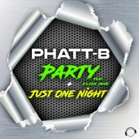 Phatt-b Party + Just One Night