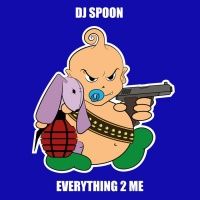 Dj Spoon Everything 2 Me