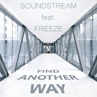 Soundstream feat. Freeze Find Another Way