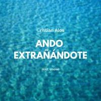 Cristian Alos Feat Vigone Ando Extranandote