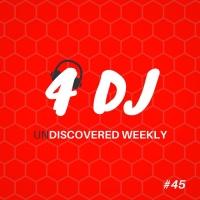 Niko De Luka & Lydiane, Ivan Weber, Massive Vox, Jaques Le Noir 4 DJ/UnDiscovered Weekly #45