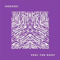 Odessei Feel The Roof