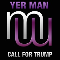 Yer Man Call For Trump