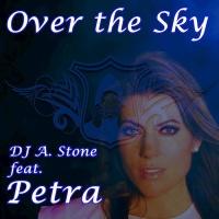 Dj A Stone Feat Petra Over The Sky