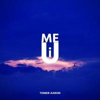 Tomer Aaron Me U I