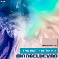 MarcelDeVan Dream into the Future (The Best - in the Mix)