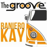 Raniero Kay The Groove