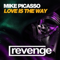 Mike Picasso Love Is The Way