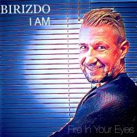 Birizdo I Am Fire In Your Eyes