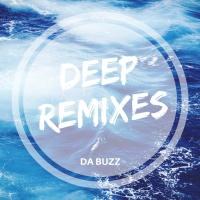 Da Buzz Deep Remixes