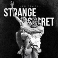 Jake Traser Strange Secret EP