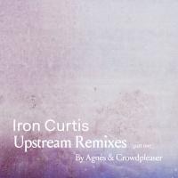 Iron Curtis Upstream Remixes Pt 1