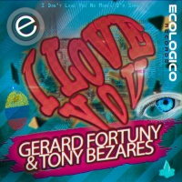 Gerard Fortuny & Tony Bezares I Love You