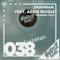 Sashman Feat Addie Nicole I Wanna Talk
