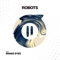 Snake Eyes Robots