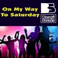 Beati Sounds On My Way To Saturday