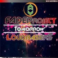 Fadeproject Feat Loudbasers Tomorrow