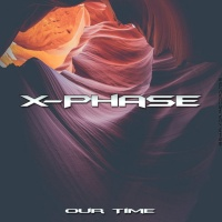 X-phase Our Time