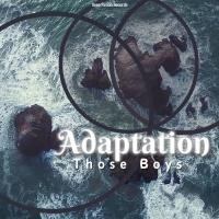 Those Boys Adaptation
